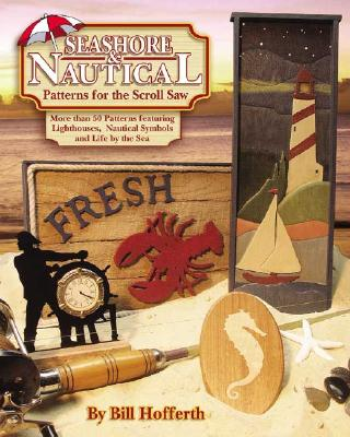 Seashore and Nautical Patterns for the Scroll Saw By Hofferth, Wm/ Hofferth, William