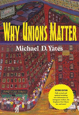 Why Unions Matter By Yates, Michael D.